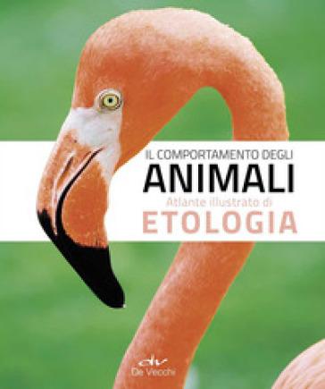Il comportamento degli animali. Atlante illustrato di etologia - Emanuele Coco |