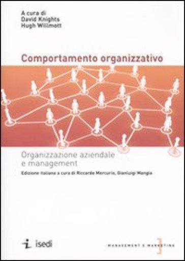 Il comportamento organizzativo. Organizzazione aziendale e management