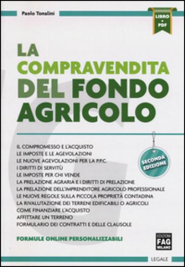 La compravendita del fondo agricolo. Con Contenuto digitale per download e accesso on line - Paolo Tonalini pdf epub