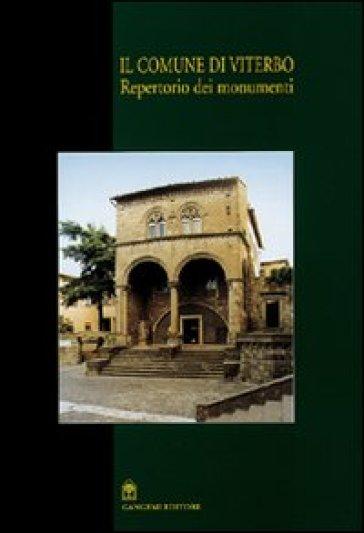 Il comune di Viterbo. Repertorio dei monumenti - Regione Lazio |