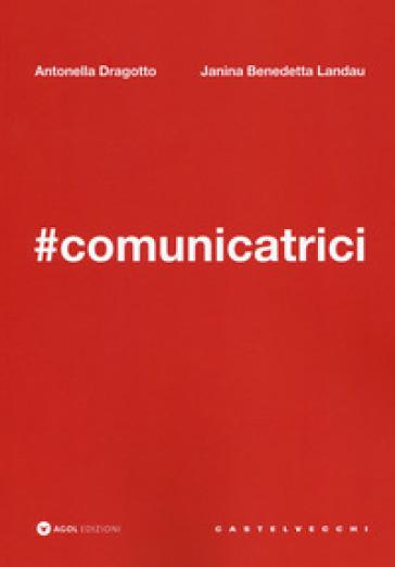 #comunicatrici - Antonella Dragotto | Jonathanterrington.com