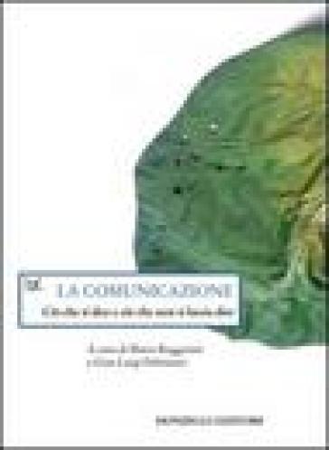 La comunicazione. Ciò che si dice e ciò che non si lascia dire - M. Ruggenini | Kritjur.org