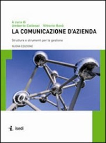 La comunicazione d'azienda. Strutture e strumenti per la gestione - U. Collesei pdf epub