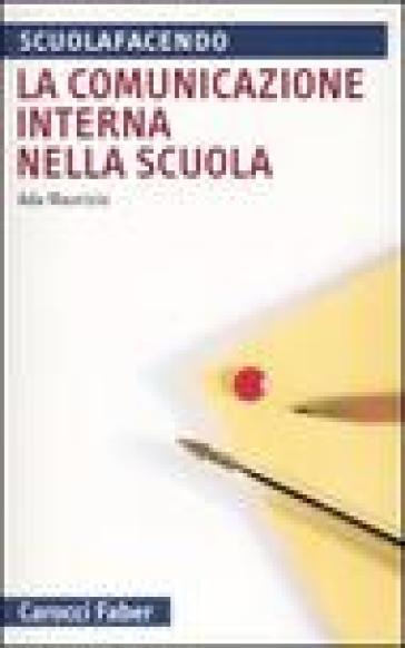 La comunicazione interna nella scuola - Ada Maurizio  