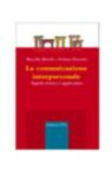 La comunicazione interpersonale. Aspetti teorici e applicativi - Marcello Morelli |