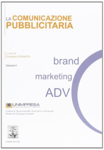 La comunicazione pubblicitaria. 2. - Giuseppe Granata |