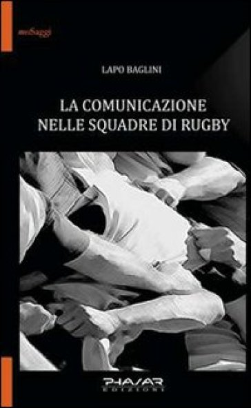La comunicazione nelle squadre di rugby - Lapo Baglini   Jonathanterrington.com