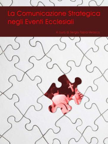 La comunicazione strategica negli eventi ecclesiali - S. Tapia-Velasco |