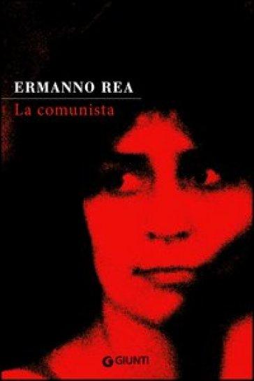 La comunista. Due storie napoletane - Ermanno Rea   Kritjur.org