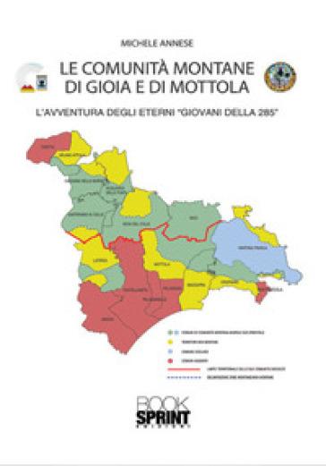 Le comunità montane di Gioia e di Mottola. L'avventura degli eterni «giovani della 285» - Michele Annese   Kritjur.org