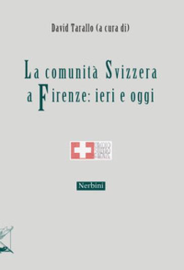 La comunità svizzera a Firenze: ieri e oggi - D. Tarallo |