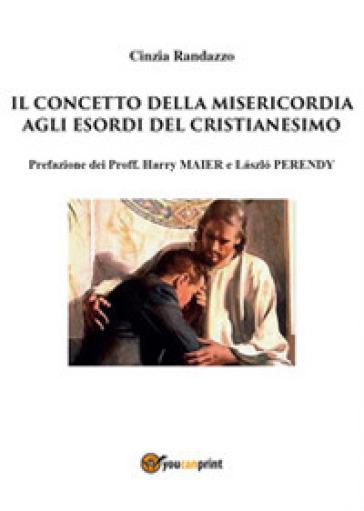 Il concetto della misericordia agli esordi del cristianesimo - Cinzia Randazzo | Ericsfund.org