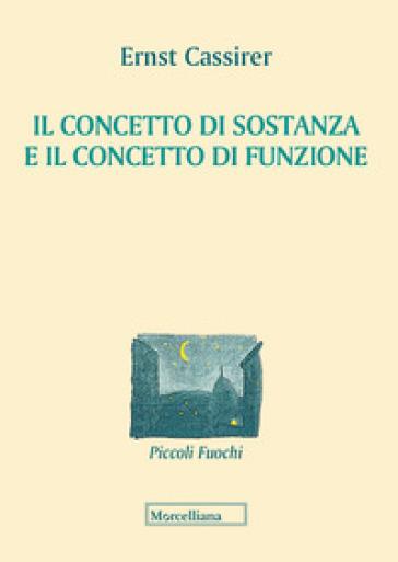 Il concetto di sostanza e concetto di funzione - Ernst Cassirer | Thecosgala.com