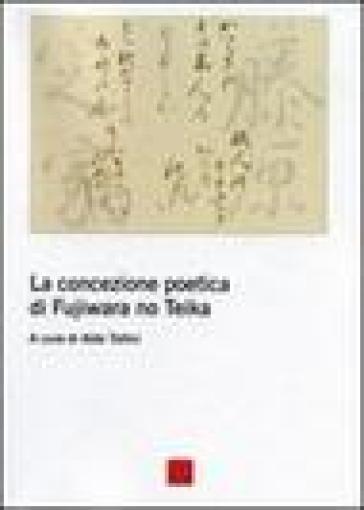 La concezione poetica di Fujiwara No Teika - A. Tollini |