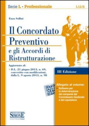 Il concordato preventivo e gli accordi di ristrutturazione. Con software - Enzo Sollini | Ericsfund.org