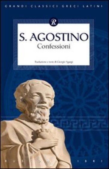 Le confessioni. Testo latino a fronte - Agostino (Sant')  