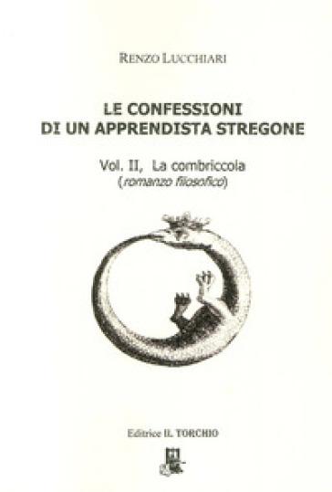 Le confessioni di un apprendista stregone. 2.La combriccola - Renzo Lucchiari |