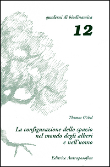 La configurazione dello spazio nel mondo degli alberi e nell'uomo - Thomas Gobel | Ericsfund.org