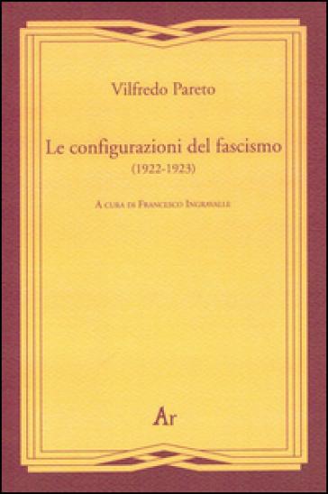 Le configurazioni del fascismo (1922-1923) - Vilfredo Pareto |