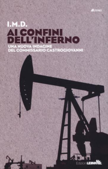 Ai confini dell'inferno. Una nuova indagine del commissario Castrogiovanni - I.M.D. | Thecosgala.com