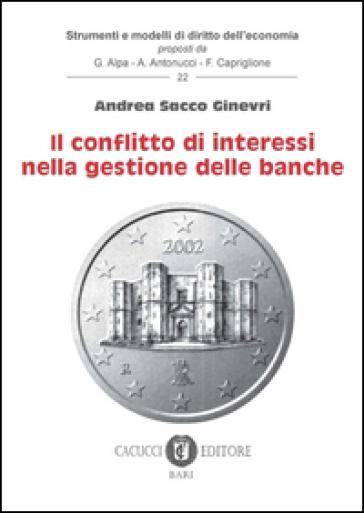 Il conflitto di interessi nella gestione delle banche - Andrea Sacco Ginevri | Rochesterscifianimecon.com