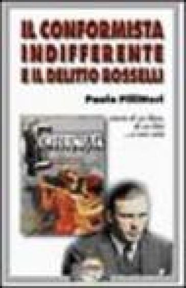Il conformista indifferente e il delitto Rosselli - Paolo Pillitteri   Kritjur.org