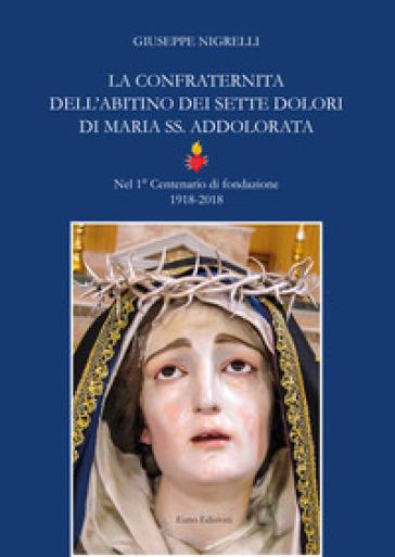La confraternita dell'Abitino dei sette dolori di Maria SS. Addolorata - Giuseppe Nigrelli | Jonathanterrington.com