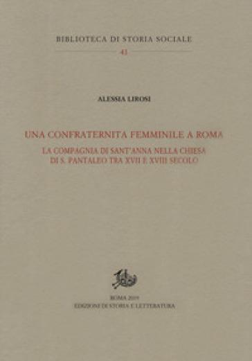 Una confraternita femminile a Roma. La Compagnia di Sant'Anna nella chiesa di S. Pantaleo tra XVII e XVIII secolo