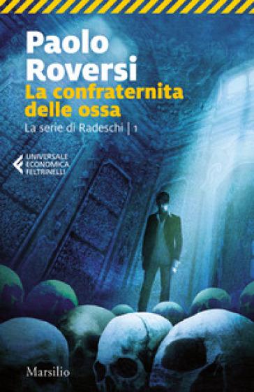 La confraternita delle ossa. La serie di Radeschi. 1. - Paolo Roversi |