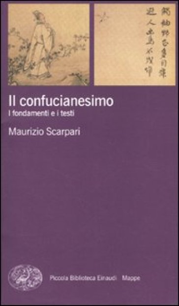 Il confucianesimo. I fondamenti e i testi - Maurizio Scarpari |