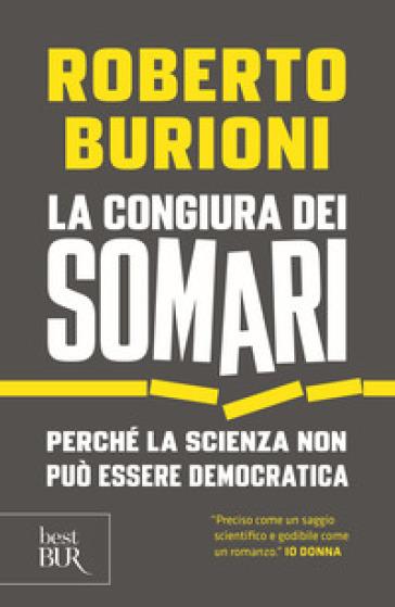 La congiura dei somari. Perché la scienza non può essere democratica - Roberto Burioni | Thecosgala.com
