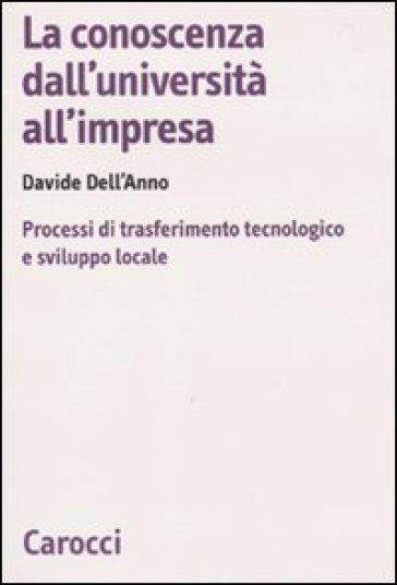 La conoscenza dall'università all'impresa. Processi di trasferimento tecnologico e sviluppo locale - Davide Dell'Anno | Thecosgala.com