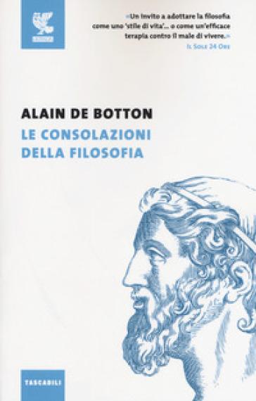 Le consolazioni della filosofia - Alain De Botton | Rochesterscifianimecon.com