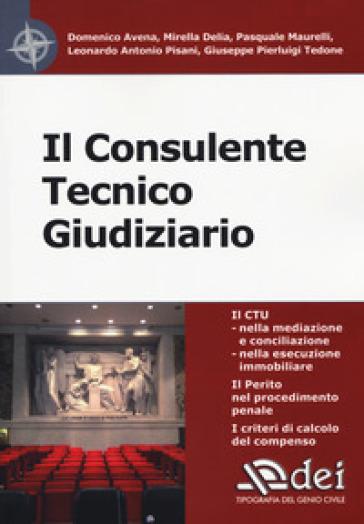Il consulente tecnico giudiziario - Domenico Avena |