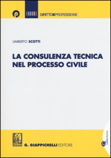 La consulenza tecnica nel processo civile - Umberto Scotti | Rochesterscifianimecon.com