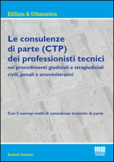 Le consulenze di parte (CTP) dei professionisti tecnici - Romolo Balasso |