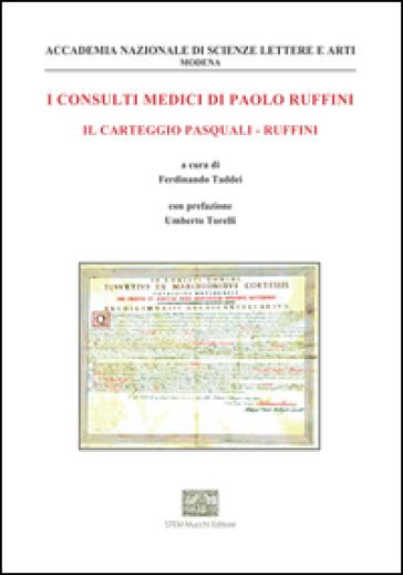 I consulti medici di Paolo Ruffini. Il carteggio Pasquali-Ruffini - Paolo Ruffini | Rochesterscifianimecon.com