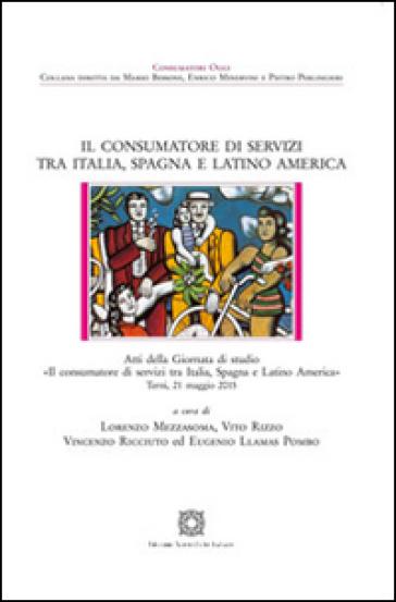 Il consumatore di servizi tra Italia, Spagna e Latino America - L. Mezzasoma | Rochesterscifianimecon.com