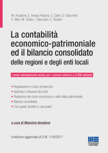 La contabilità economico-patrimoniale ed il bilancio consolidato delle regioni e degli enti locali - M. Anzalone pdf epub