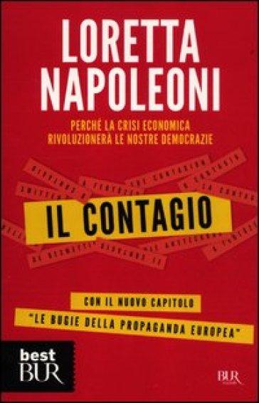 Il contagio. Perché la crisi economica rivoluzionerà le nostre democrazie - Loretta Napoleoni | Jonathanterrington.com