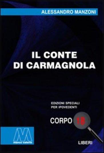 Il conte di Carmagnola. Ediz. per ipovedenti - Alessandro Manzoni |