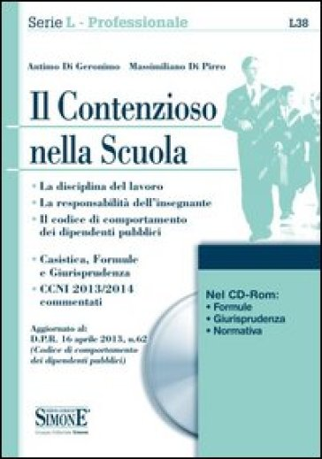 Il contenzioso nella scuola. Con CD-ROM - Antimo Di Geronimo   Thecosgala.com