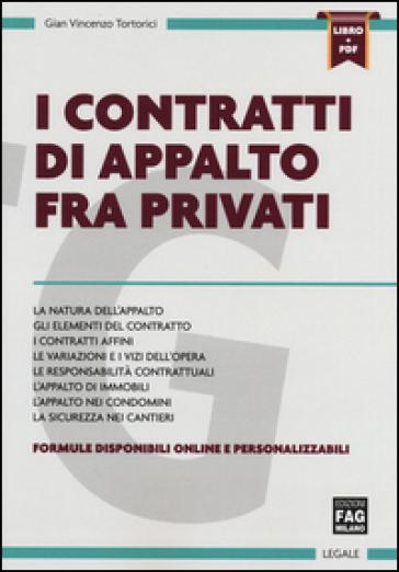 I contratti di appalto fra privati. Con aggiornamento online - Gian Vincenzo Tortorici |