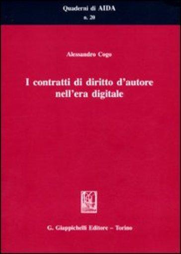 I contratti di diritto d'autore nell'era digitale - Alessandro Cogo | Rochesterscifianimecon.com