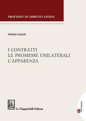 I contratti. Le promesse unilaterali. L'apparenza - Paolo Gallo | Jonathanterrington.com