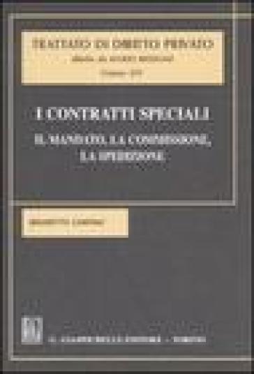 I contratti speciali. Il mandato, la commissione, la spedizione. 14. - Brunetto Carpino  