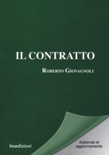 Il contratto. Addenda di aggiornamento - Roberto Giovagnoli |
