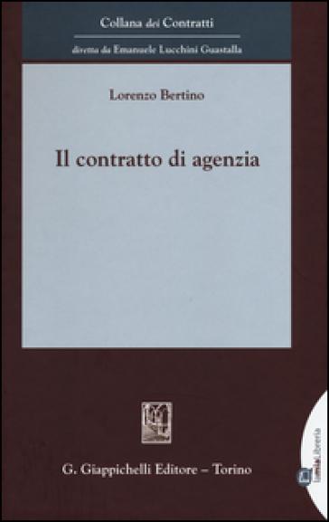 Il contratto di agenzia. Con Contenuto digitale per download e accesso on line - Lorenzo Bertino | Thecosgala.com