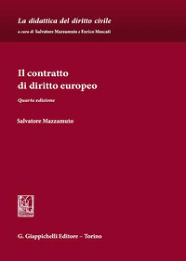 Il contratto di diritto europeo - Salvatore Mazzamuto | Thecosgala.com