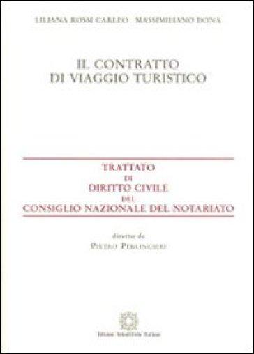 Il contratto di viaggio turistico - Liliana Rossi Carleo |